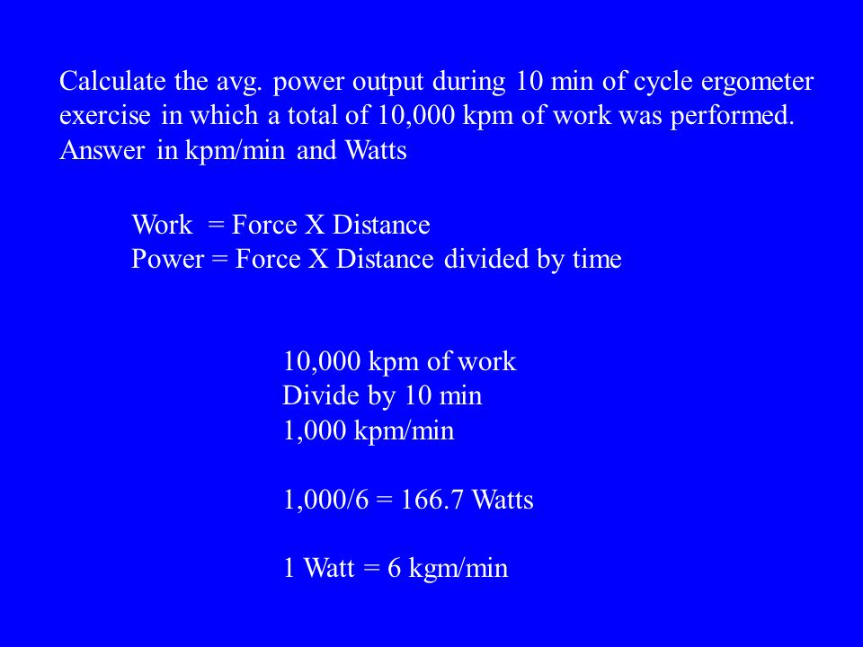 Calculate the avg. power output during 10 min of cycle ergometer
