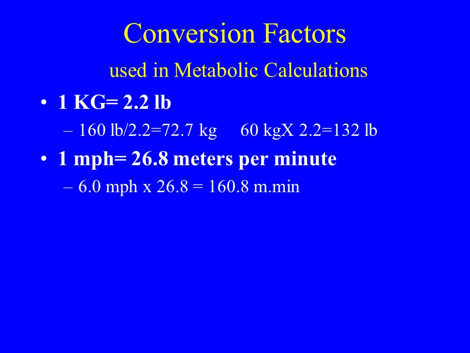 Conversion Factors used in Metabolic Calculations