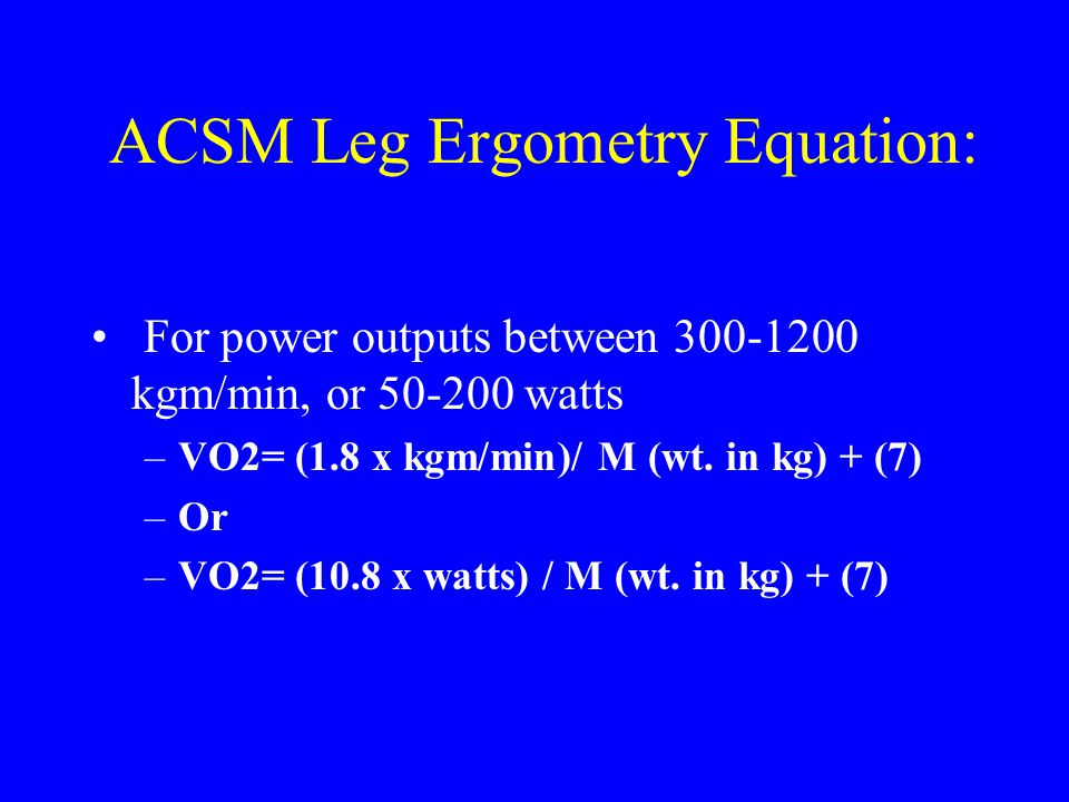 ACSM Leg Ergometry Equation: