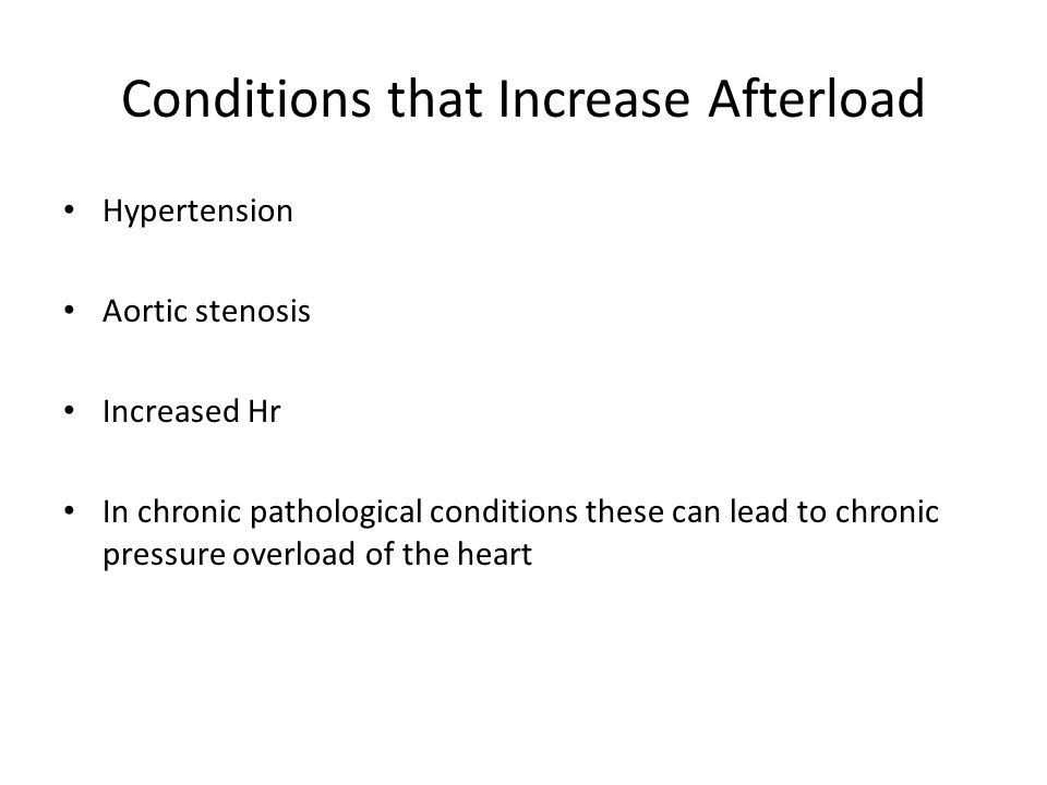Conditions that Increase Afterload