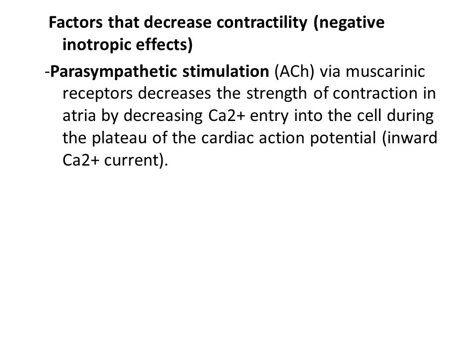 Factors that decrease contractility (negative inotropic effects)