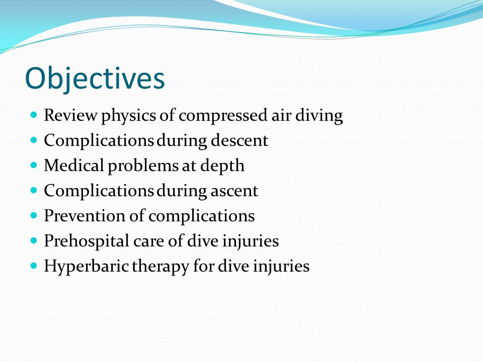 Objectives Review physics of compressed air diving