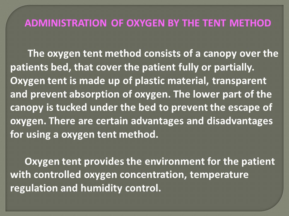 ADMINISTRATION OF OXYGEN BY THE TENT METHOD