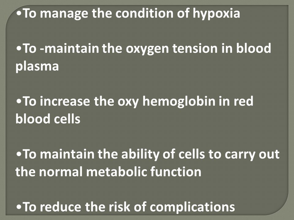 To manage the condition of hypoxia