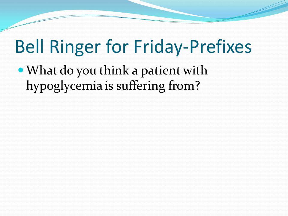 Bell Ringer for Friday-Prefixes