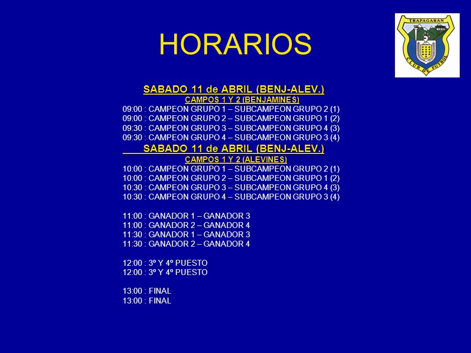 HORARIOS SABADO 11 de ABRIL (BENJ-ALEV.) CAMPOS 1 Y 2 (BENJAMINES)