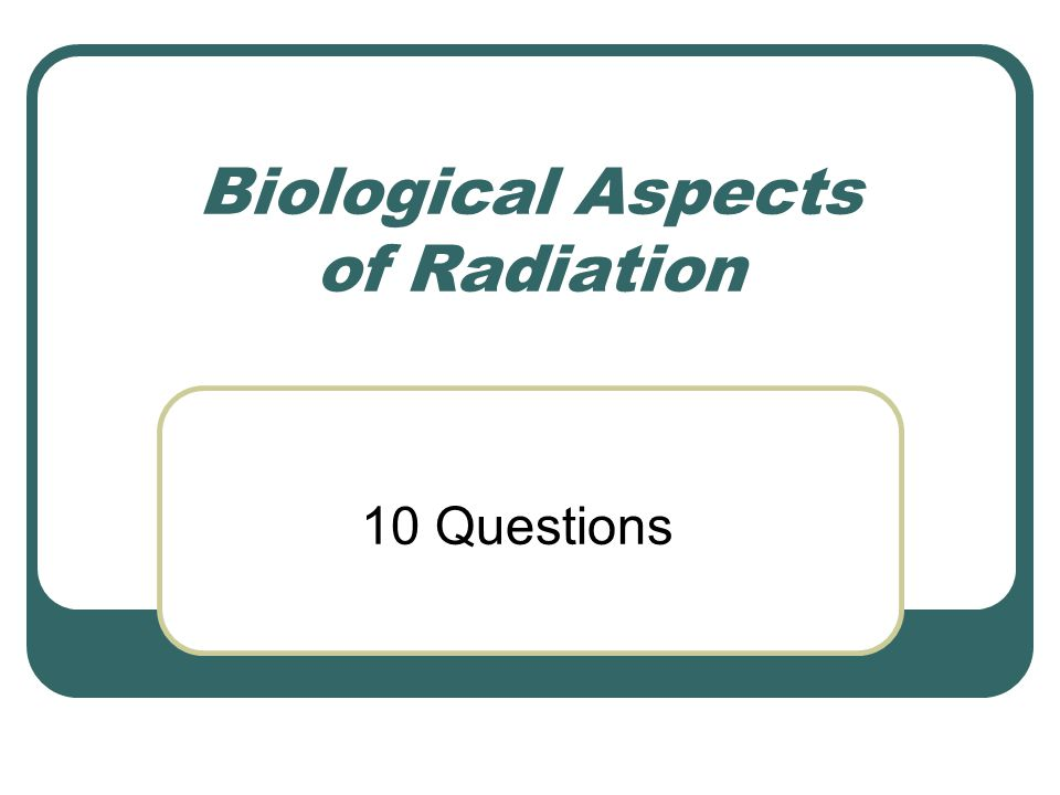 Biological Aspects of Radiation