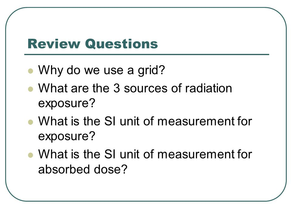 Review Questions Why do we use a grid