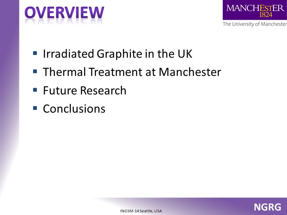 Overview Irradiated Graphite in the UK Thermal Treatment at Manchester