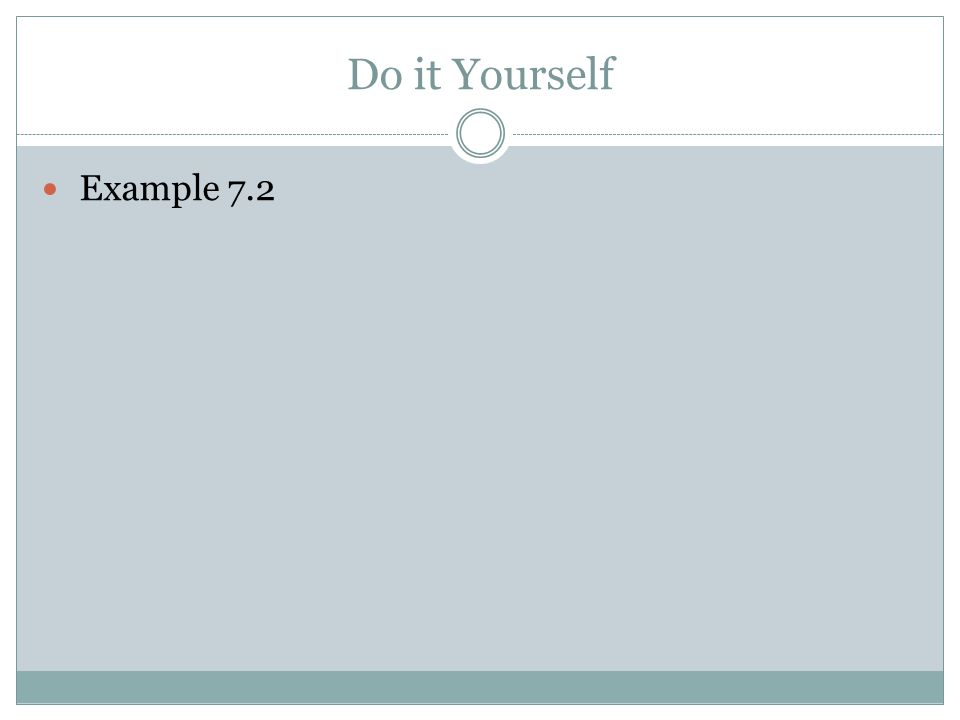 Do it Yourself Example 7.2
