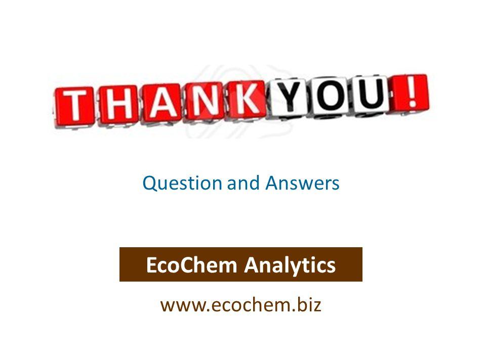Question and Answers EcoChem Analytics www.ecochem.biz