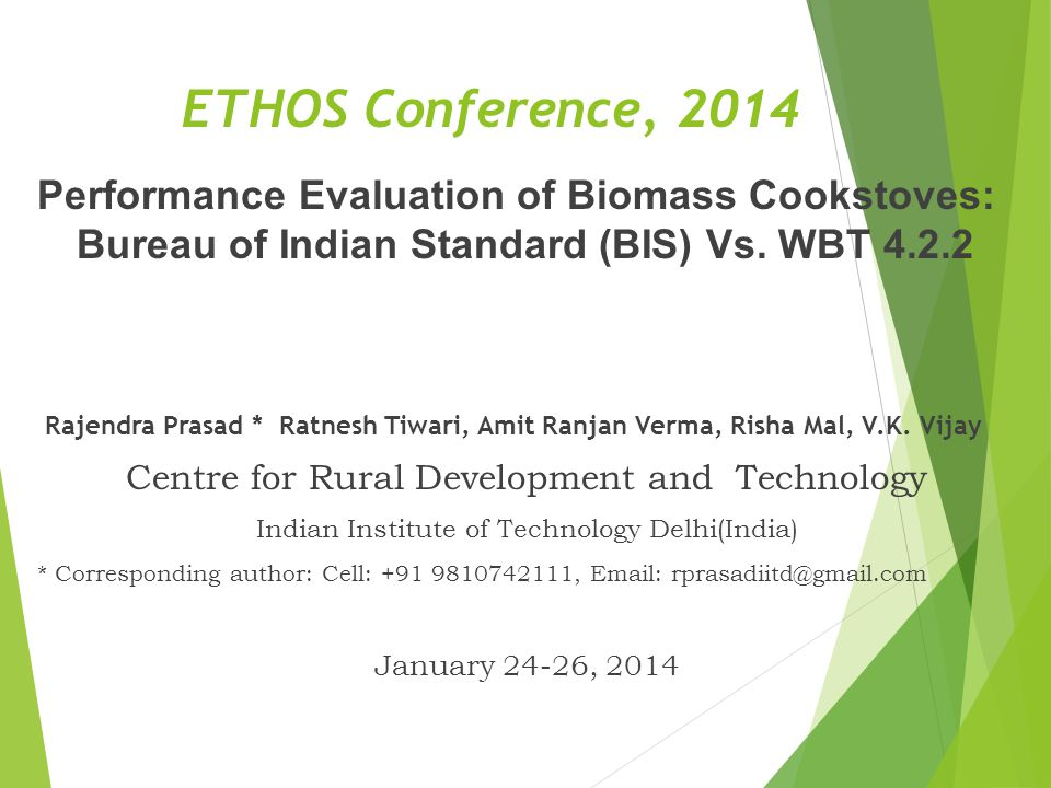 ETHOS Conference, 2014 Performance Evaluation of Biomass Cookstoves: Bureau of Indian Standard (BIS) Vs. WBT 4.2.2.