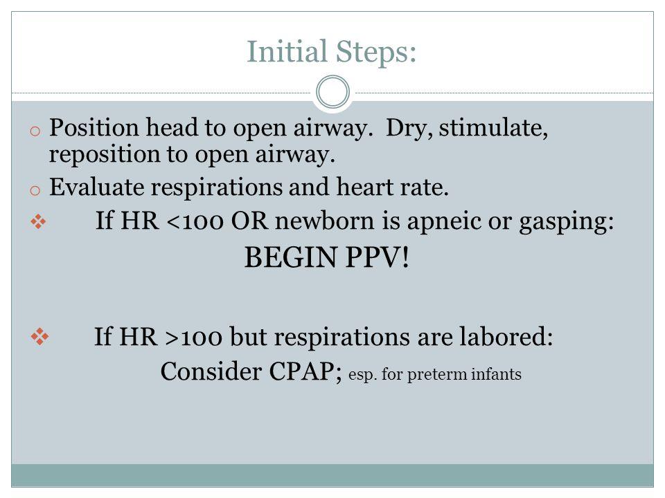Consider CPAP; esp. for preterm infants