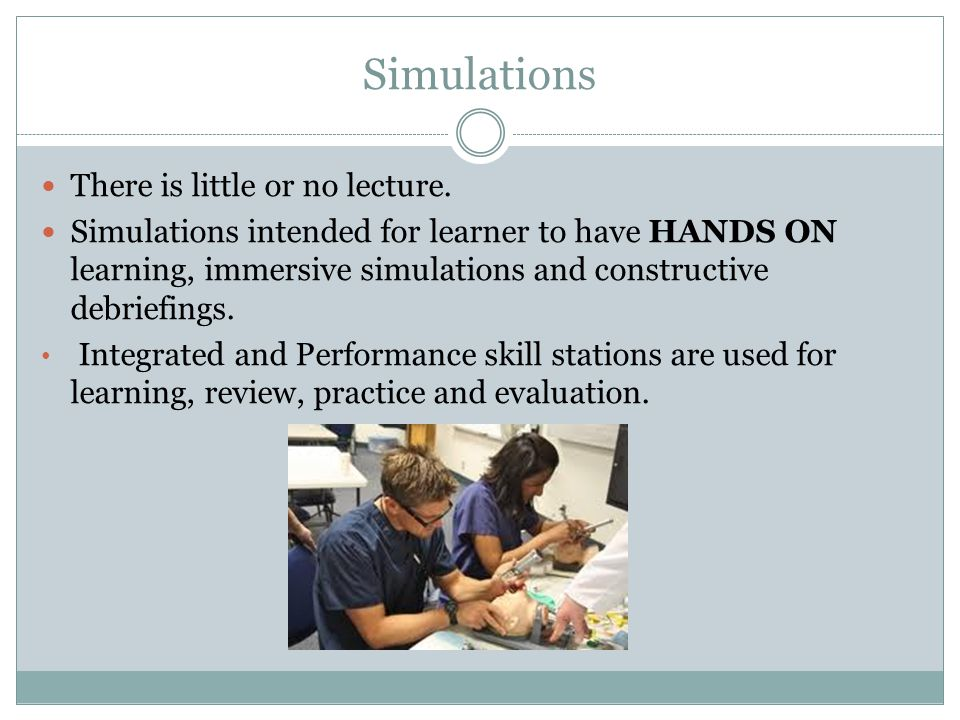 Simulations There is little or no lecture.