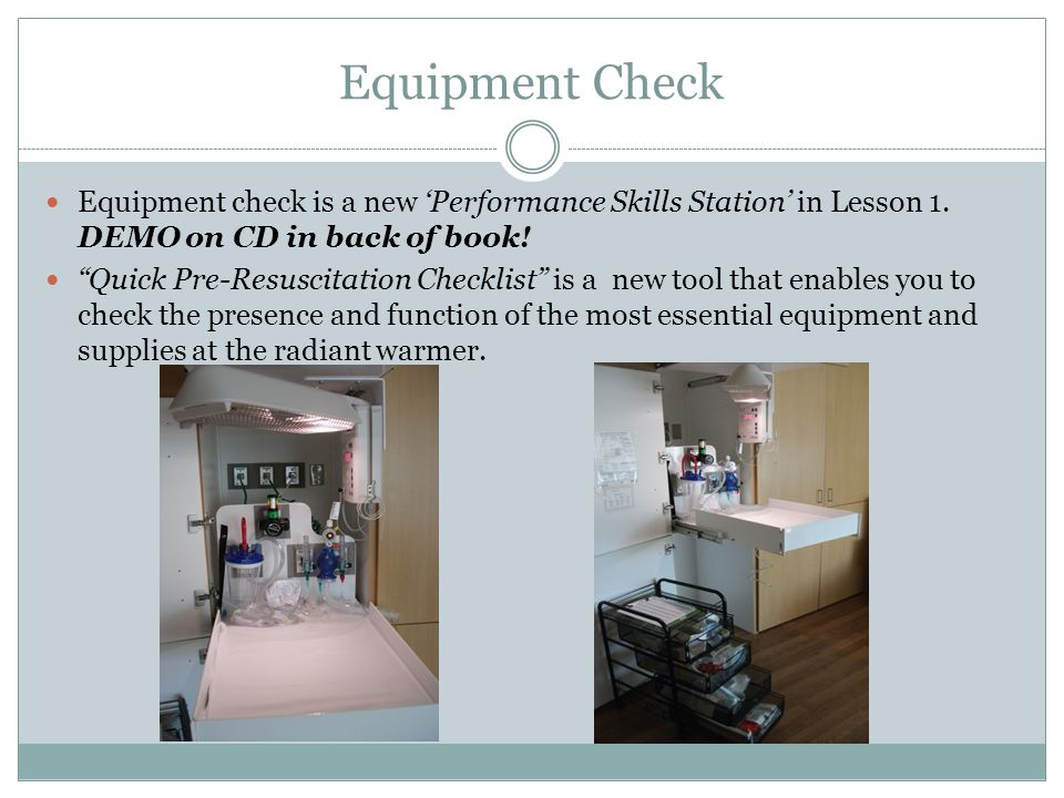 Equipment Check Equipment check is a new 'Performance Skills Station' in Lesson 1. DEMO on CD in back of book!