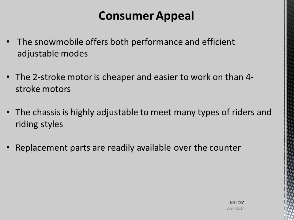 Consumer Appeal The snowmobile offers both performance and efficient adjustable modes.