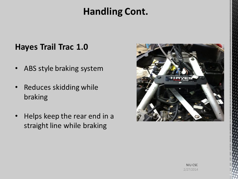 Handling Cont. Hayes Trail Trac 1.0 ABS style braking system