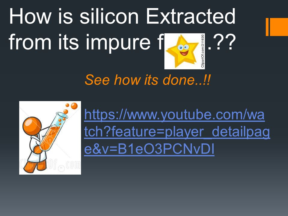 How is silicon Extracted from its impure form..