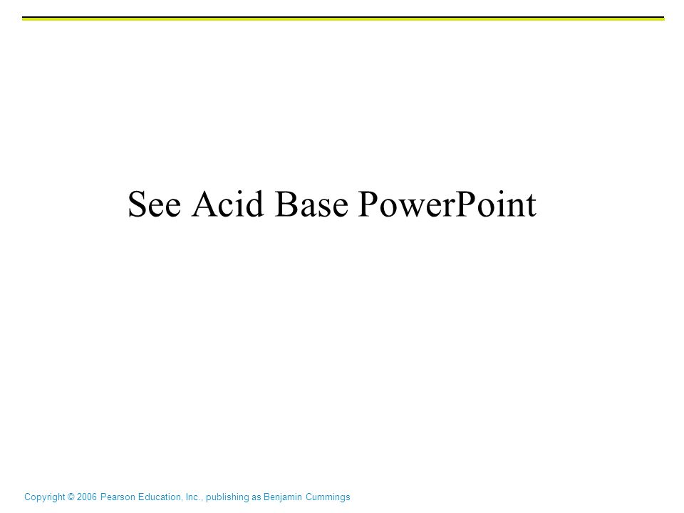 See Acid Base PowerPoint