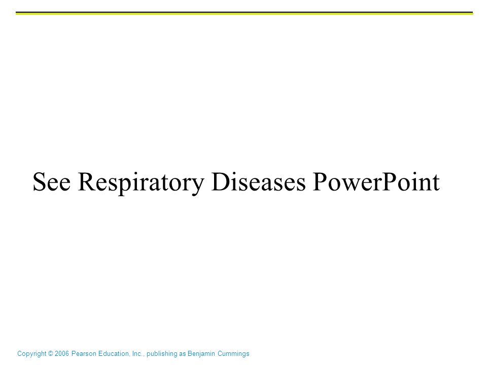 See Respiratory Diseases PowerPoint