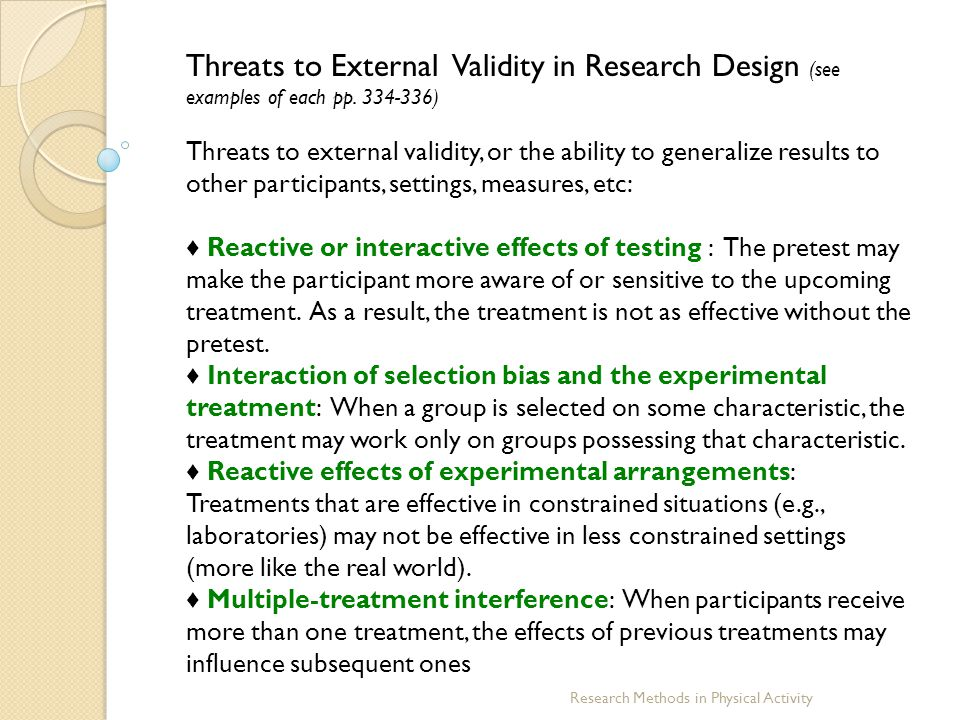 Threats to External Validity in Research Design (see examples of each pp. 334-336)