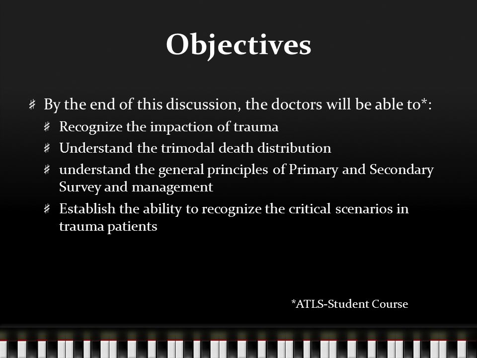 Objectives By the end of this discussion, the doctors will be able to*: Recognize the impaction of trauma.