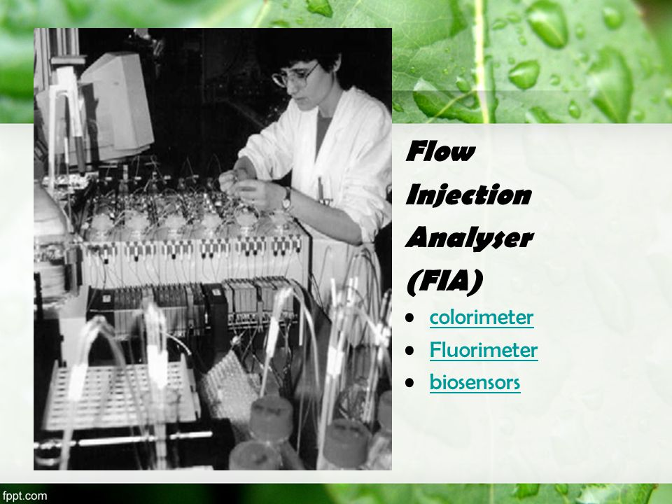 Flow Injection Analyser (FIA) colorimeter Fluorimeter biosensors