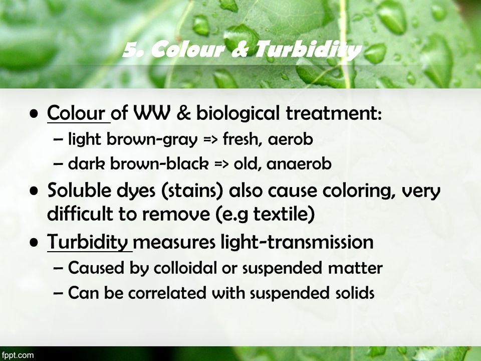 5. Colour & Turbidity Colour of WW & biological treatment: