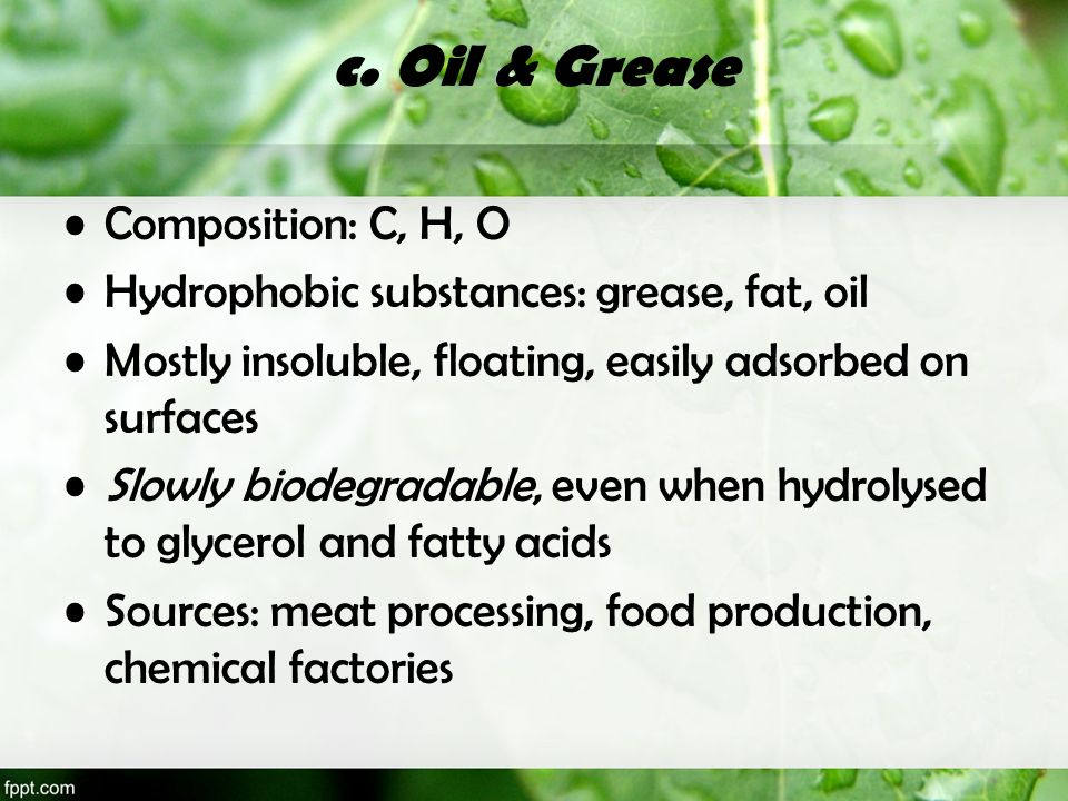 c. Oil & Grease Composition: C, H, O