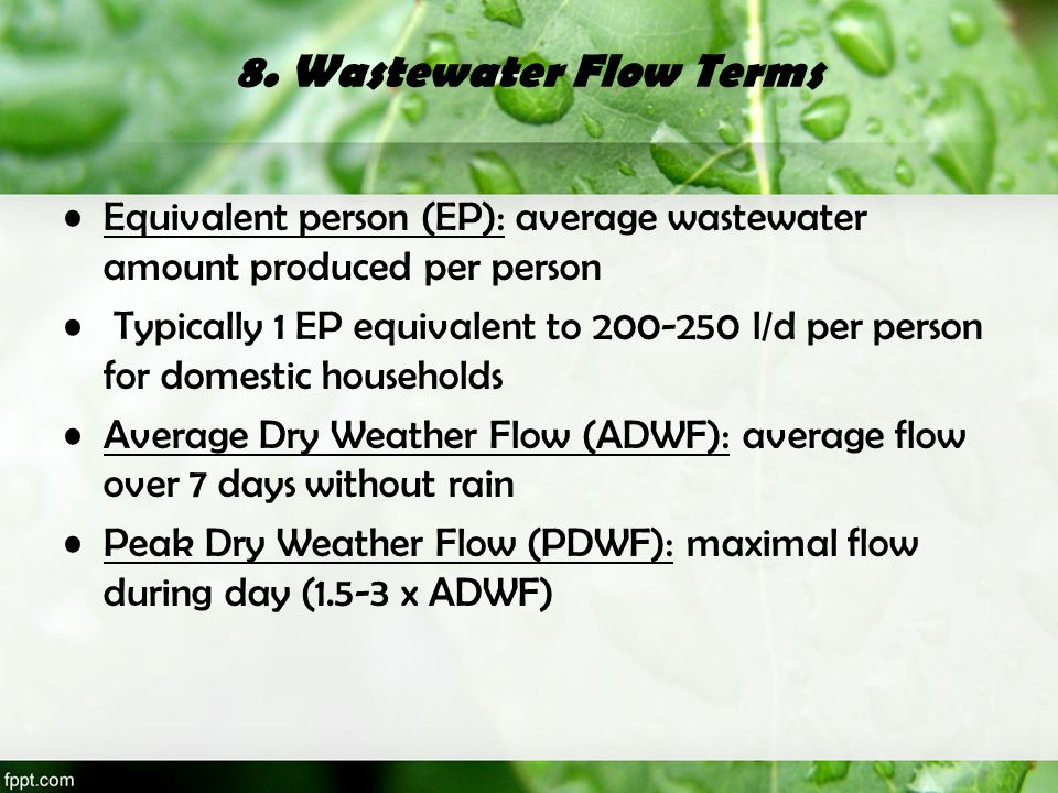 8. Wastewater Flow Terms Equivalent person (EP): average wastewater amount produced per person.
