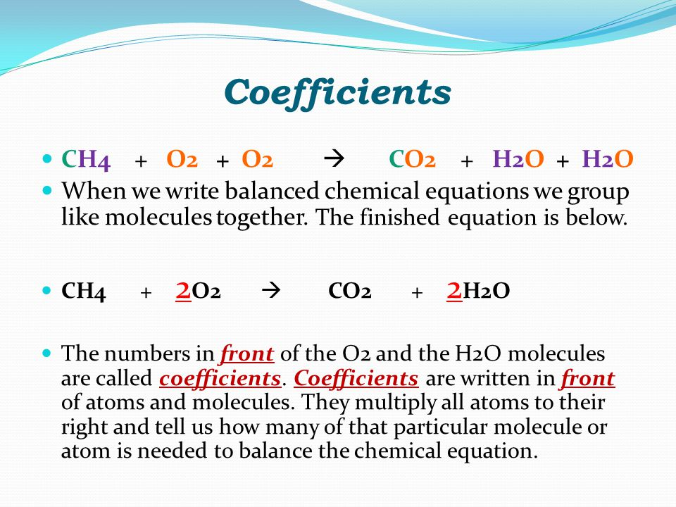Coefficients CH4 + O2 + O2  CO2 + H2O + H2O