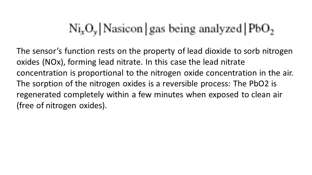 The sensor's function rests on the property of lead dioxide to sorb nitrogen oxides (NOx), forming lead nitrate.