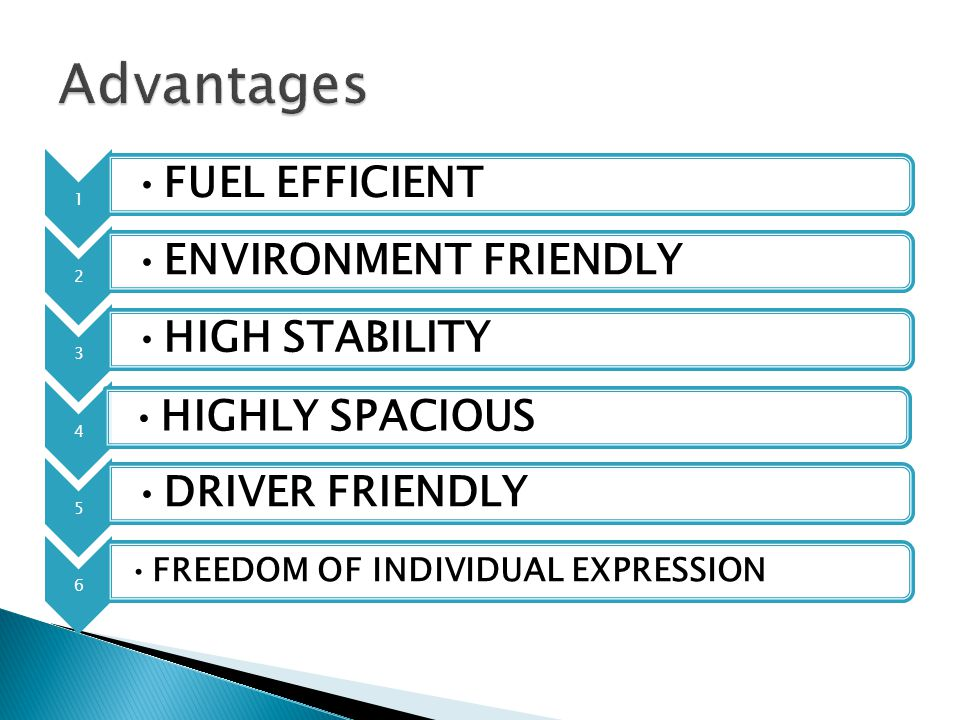Advantages FUEL EFFICIENT ENVIRONMENT FRIENDLY HIGH STABILITY