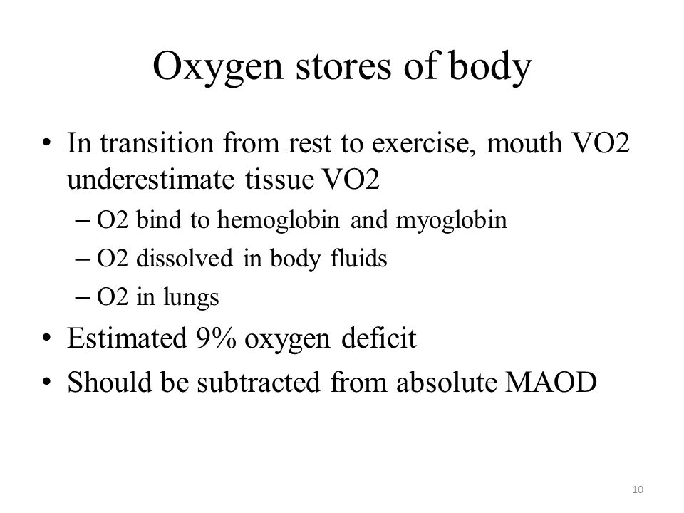 Oxygen stores of body In transition from rest to exercise, mouth VO2 underestimate tissue VO2. O2 bind to hemoglobin and myoglobin.
