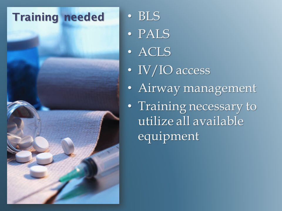 Training necessary to utilize all available equipment