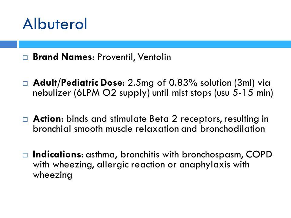 Albuterol Brand Names: Proventil, Ventolin