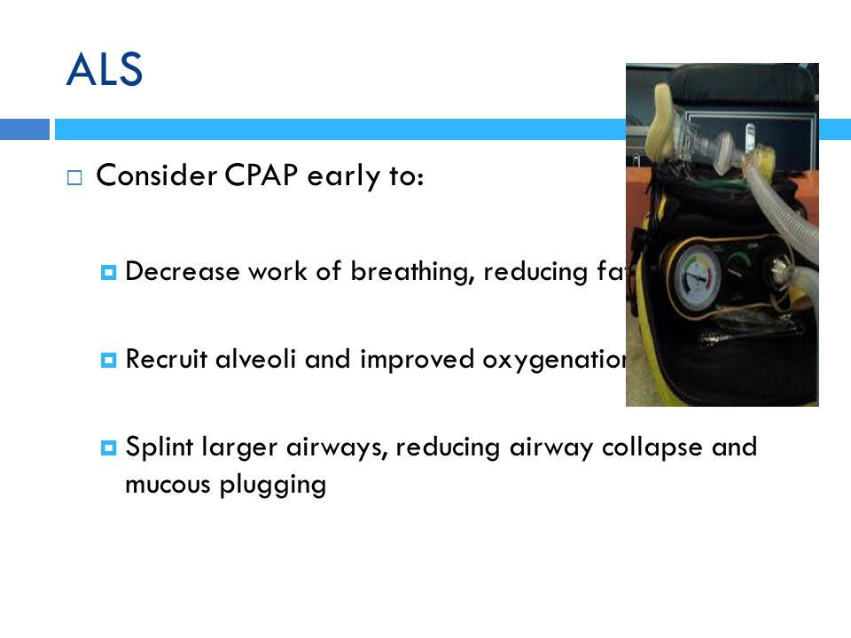 ALS Consider CPAP early to: