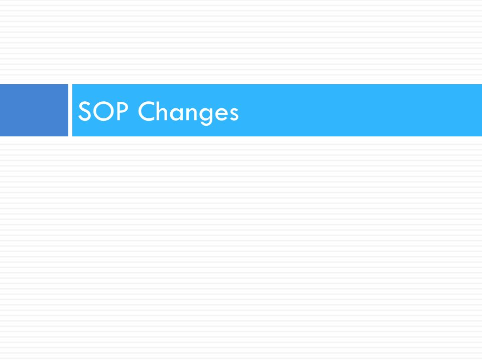 SOP Changes