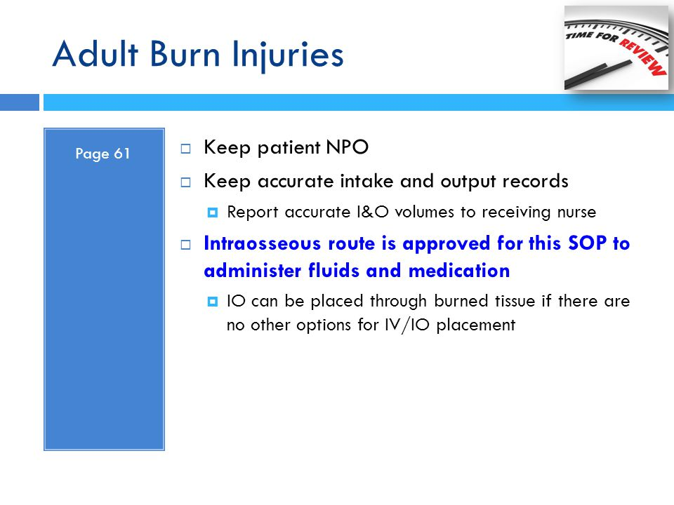 Adult Burn Injuries Keep patient NPO