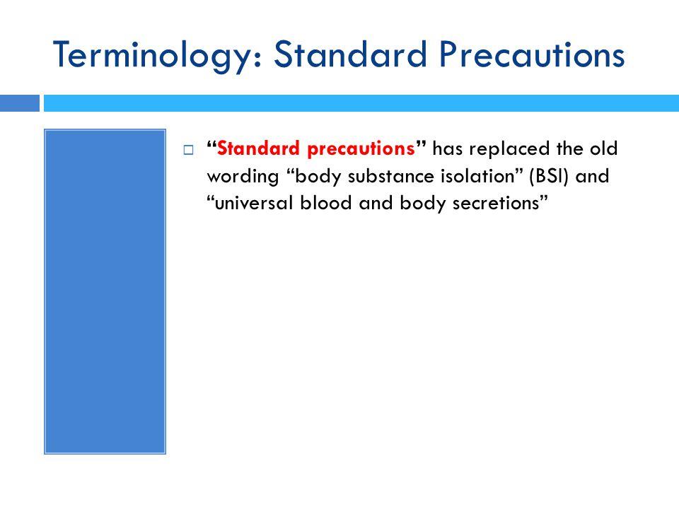 Terminology: Standard Precautions