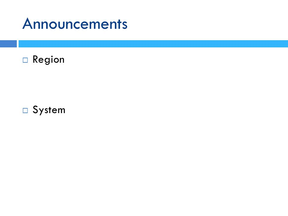 Announcements Region System
