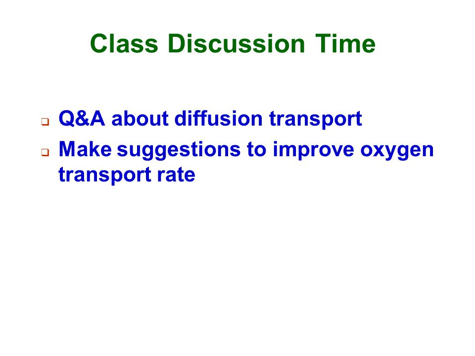 Class Discussion Time Q&A about diffusion transport