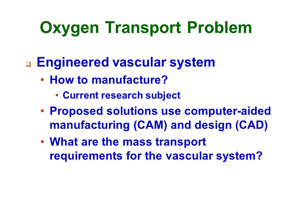 Oxygen Transport Problem