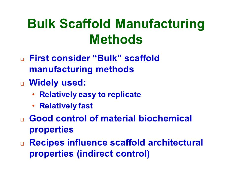 Bulk Scaffold Manufacturing Methods