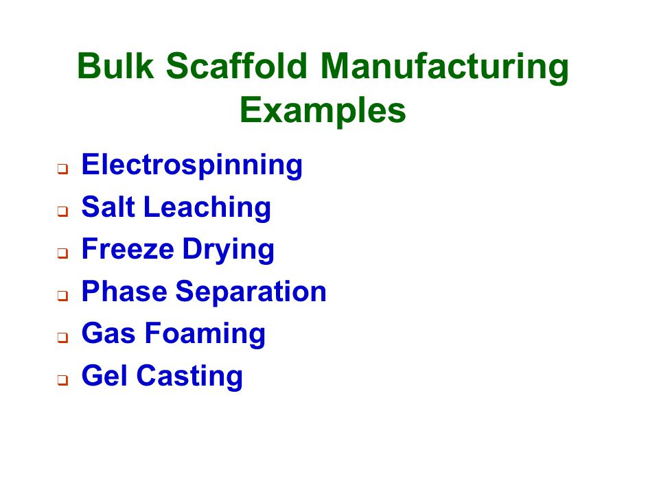 Bulk Scaffold Manufacturing Examples