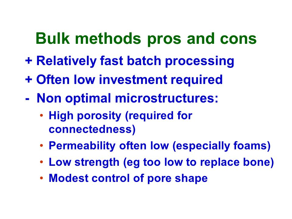 Bulk methods pros and cons