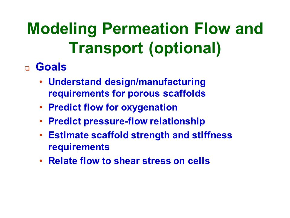 Modeling Permeation Flow and Transport (optional)