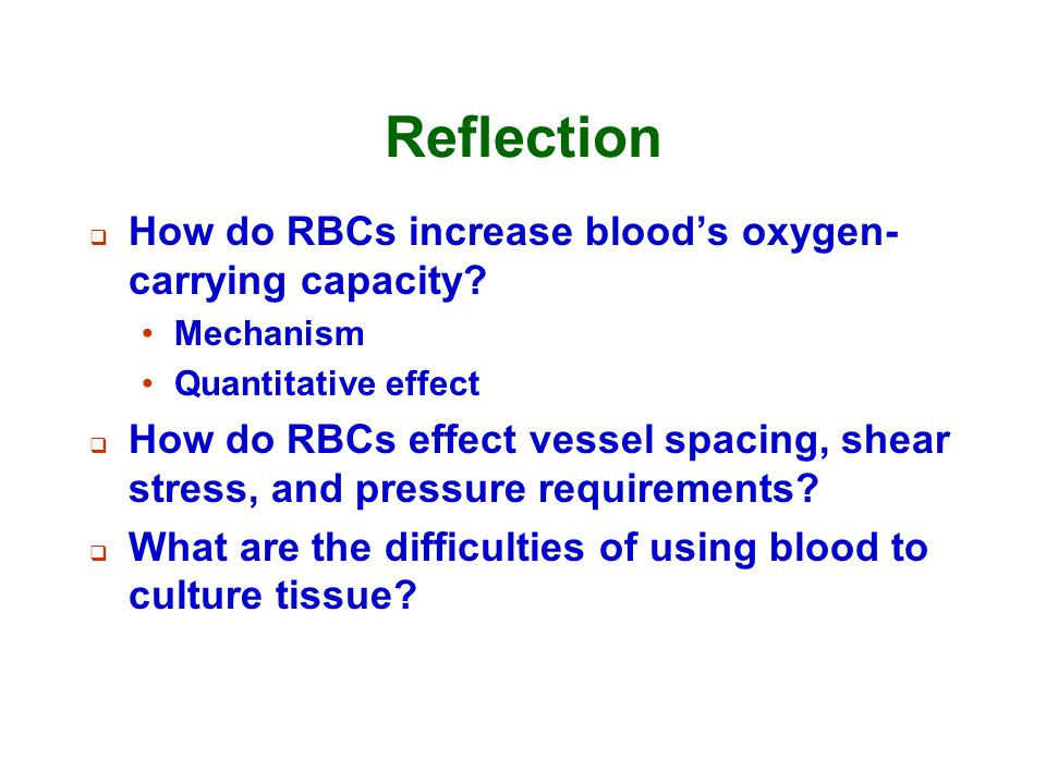 Reflection How do RBCs increase blood's oxygen-carrying capacity