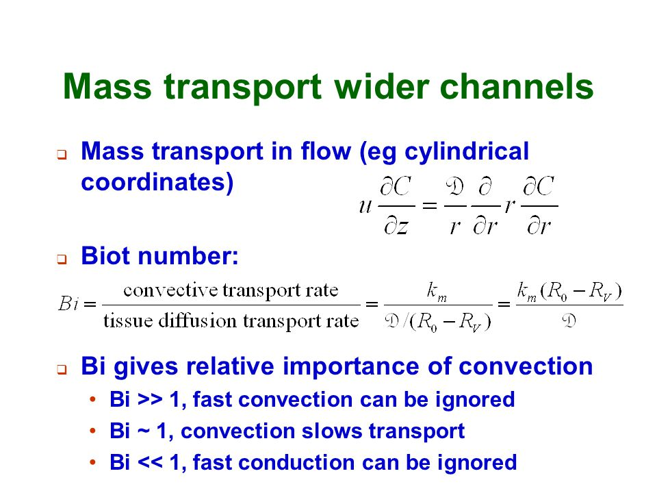 Mass transport wider channels