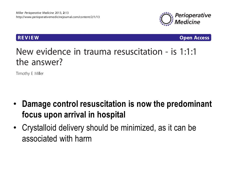 Damage control resuscitation is now the predominant focus upon arrival in hospital
